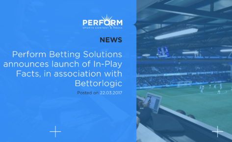 Perform Betting Solutions announces launch of In-Play Facts, in association with Bettorlogic